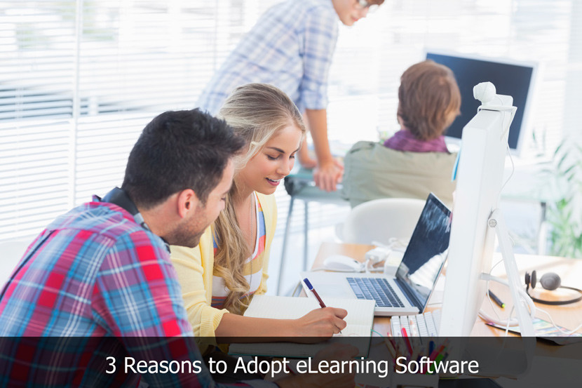 3 Reasons to Adopt eLearning Software in Your Business