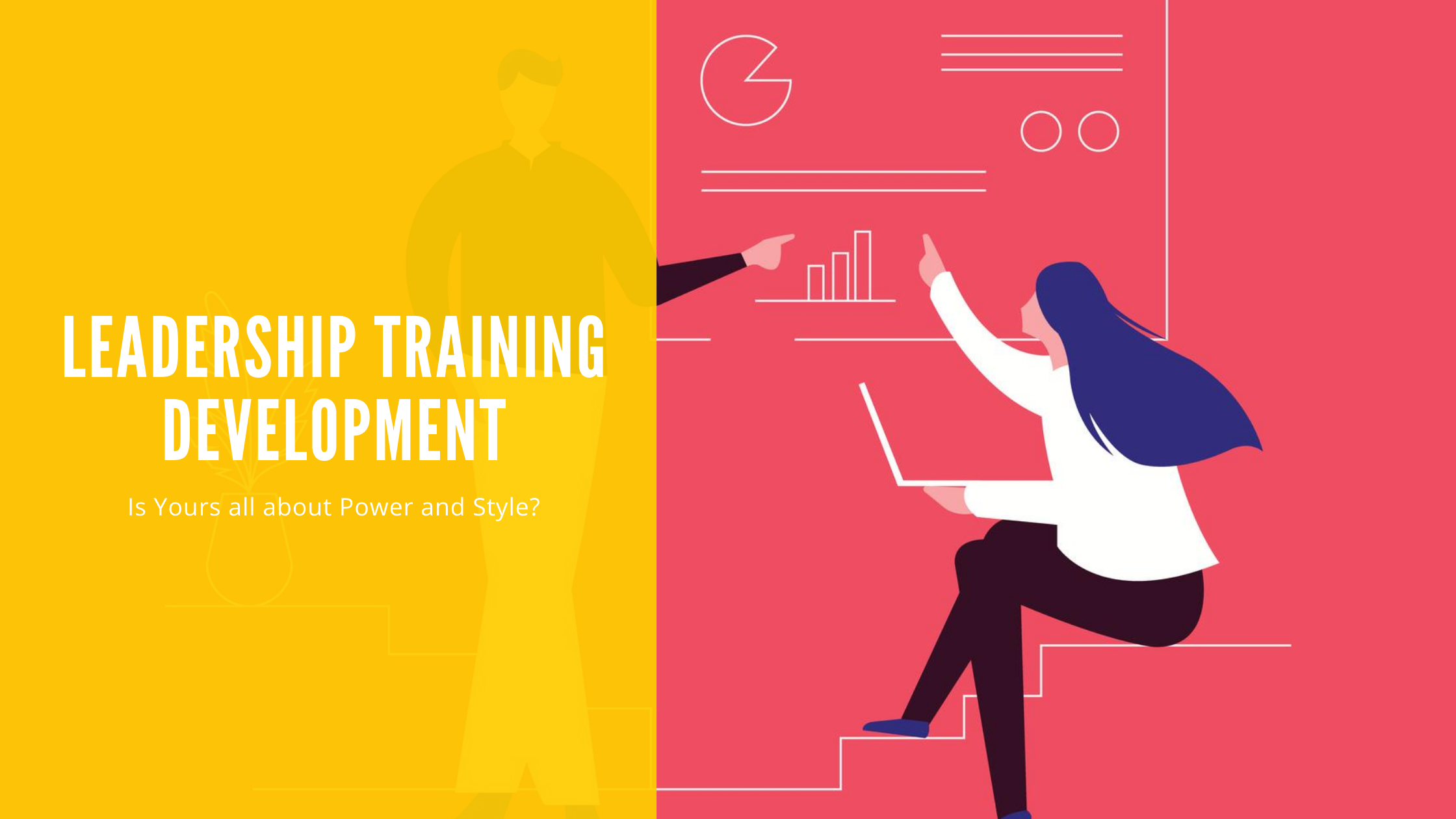 Leadership Training Development: Is Yours all about Power and Style?