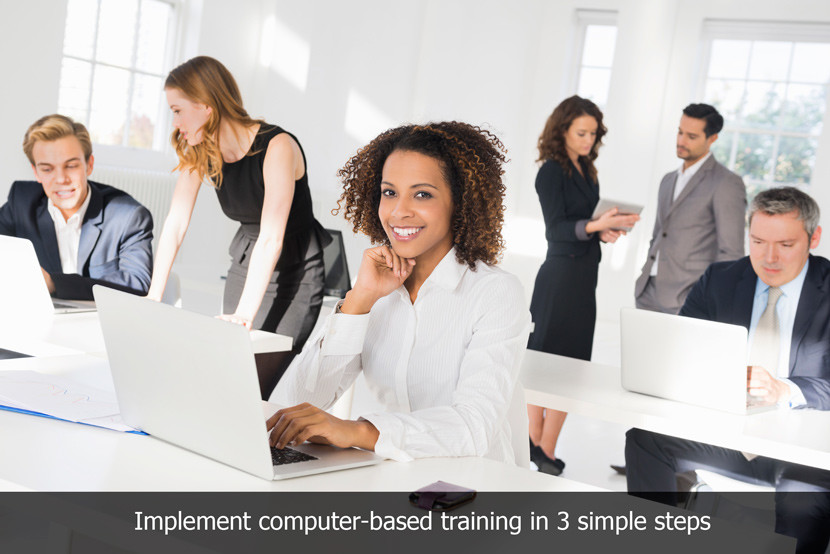 3 Steps to Running Successful Computer Based Training Sessions