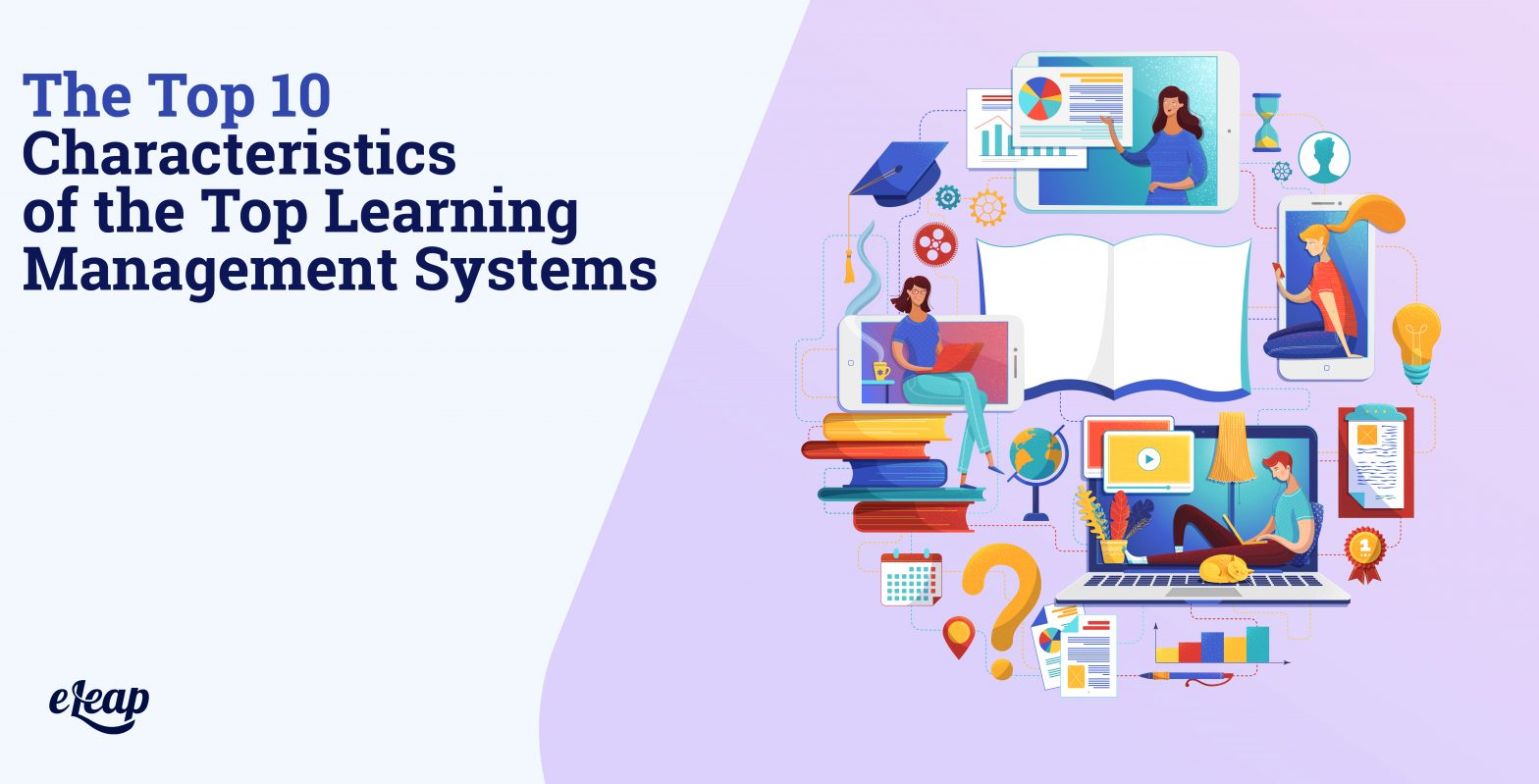 The Top 10 Characteristics of the Top Learning Management Systems