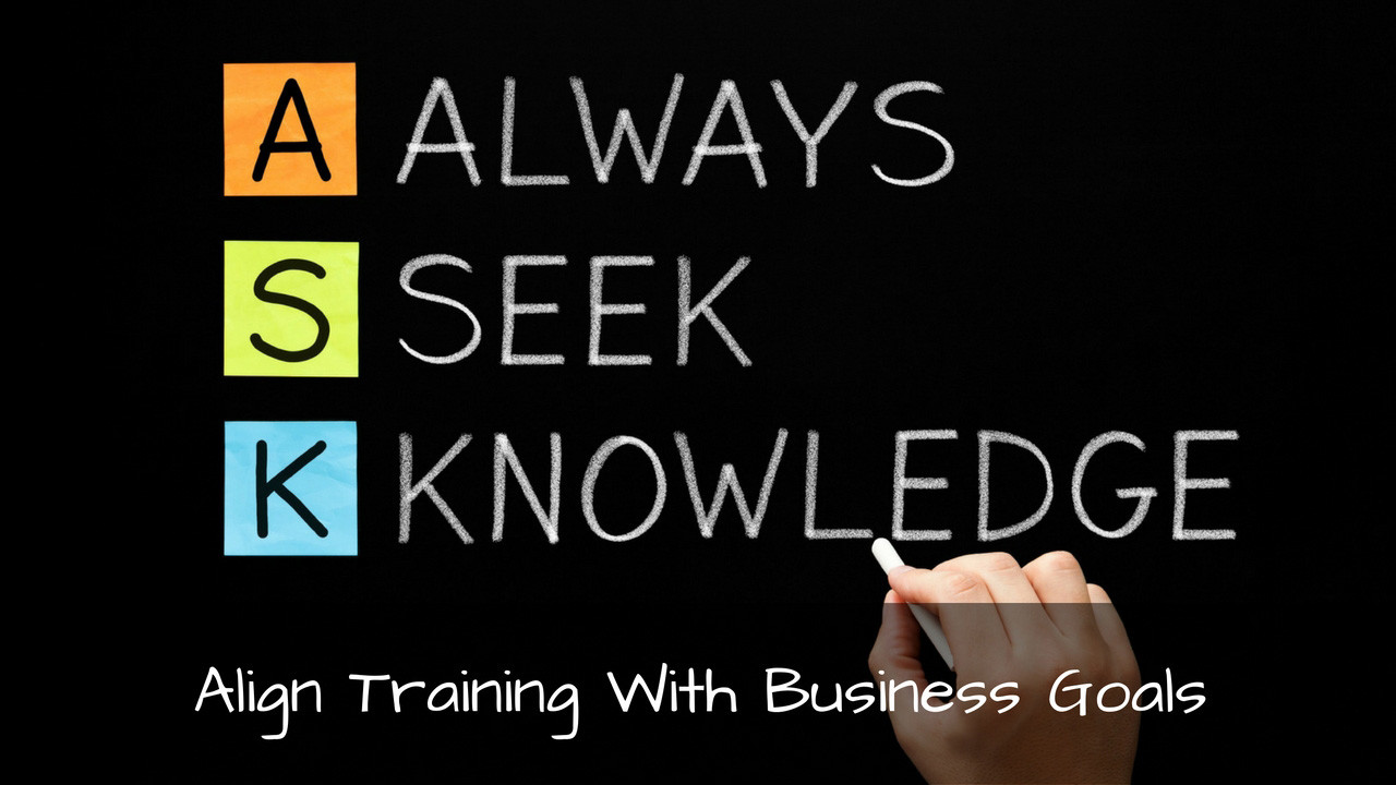 Maximize Your Training By Aligning It With Strategic Business Goals