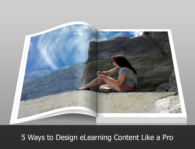 5 Ways to Design eLearning Content Like a Pro
