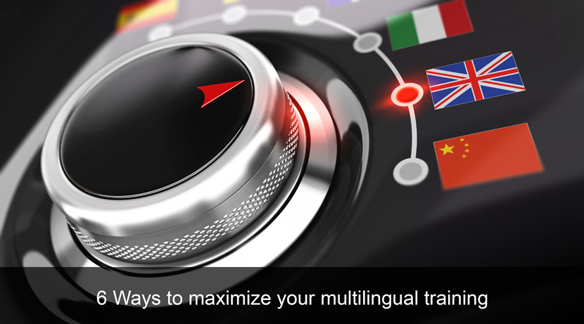 6 Ways to Maximize Your Multilingual Training