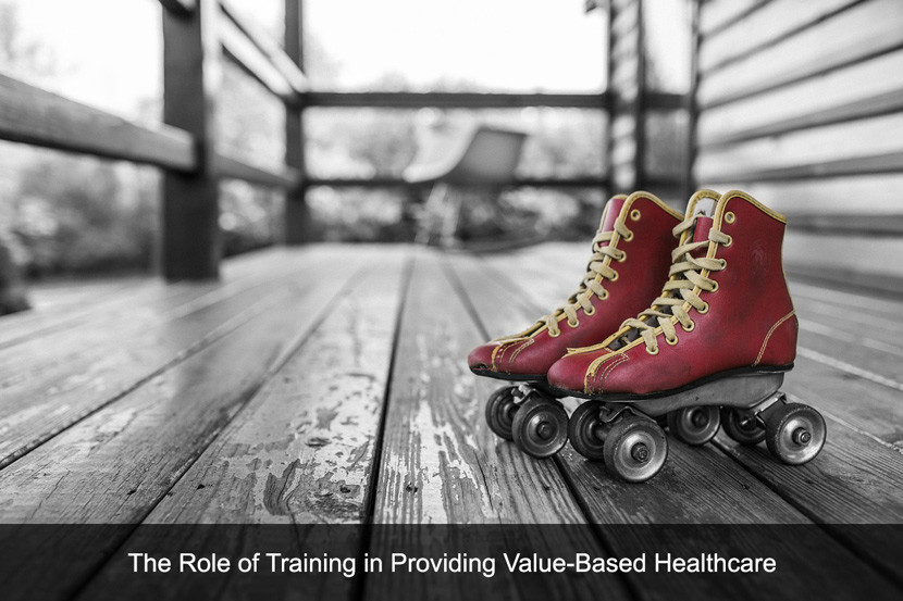 The Role of Training in Providing Value-Based Healthcare