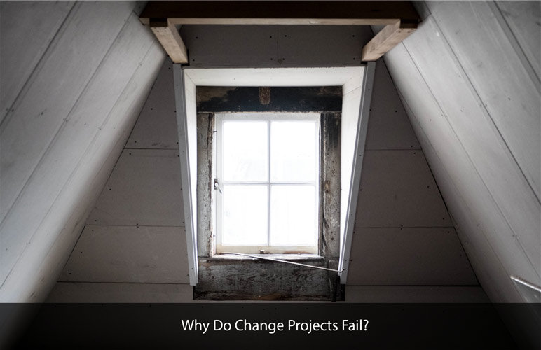 Why Change Projects Fail