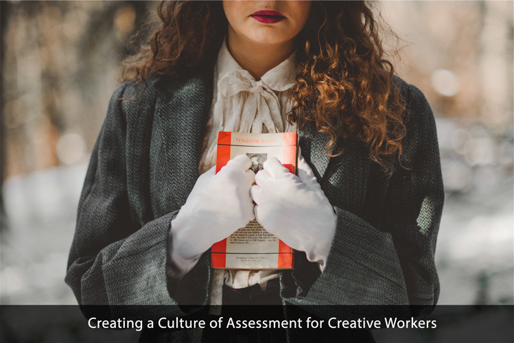 Creating a Culture of Assessment for Creative Workers