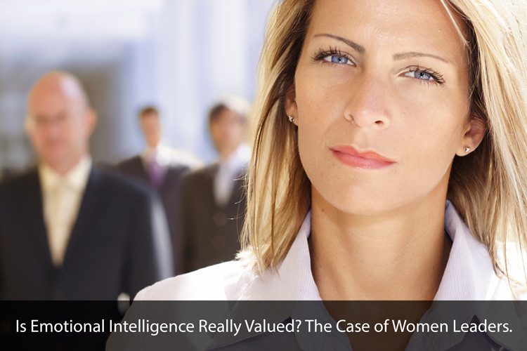 Is Emotional Intelligence Really Valued? The Case of Women Leaders