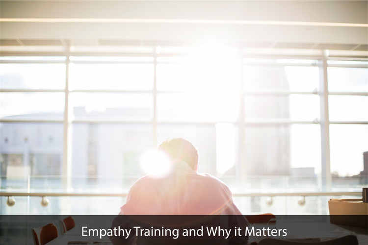 Empathy Training and Why it Matters
