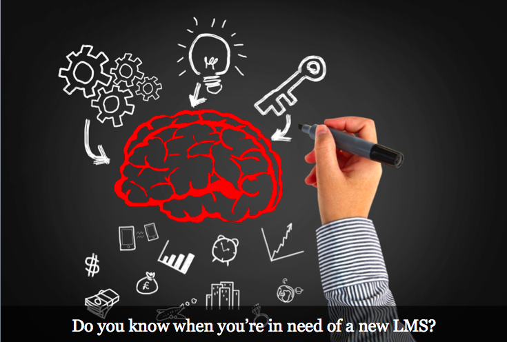 Top 5 Signs You Need a New LMS