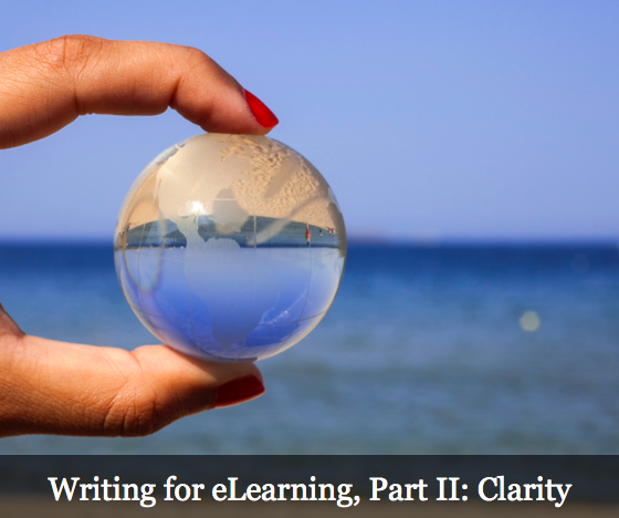 Writing for eLearning, Part II: Clarity