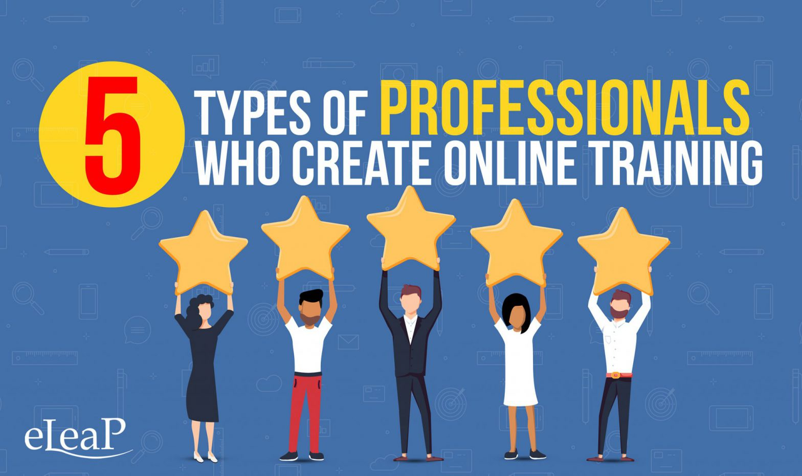 5 Types of Professionals Who Create Online Training