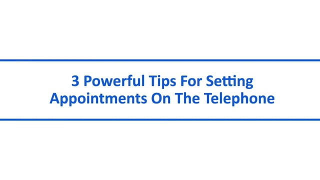 3 Powerful Tips For Setting Appointments On The Telephone