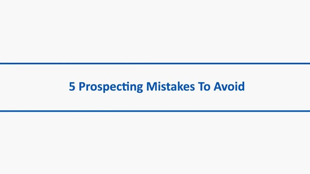 5 Prospecting Mistakes to Avoid