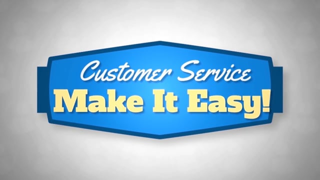Customer Service: Make It Easy!