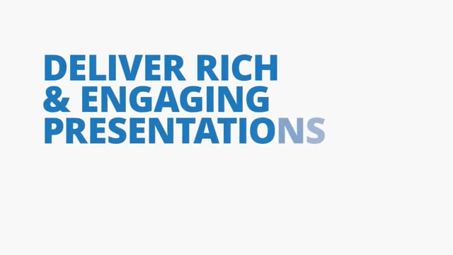 Deliver Rich and Engaging Presentations