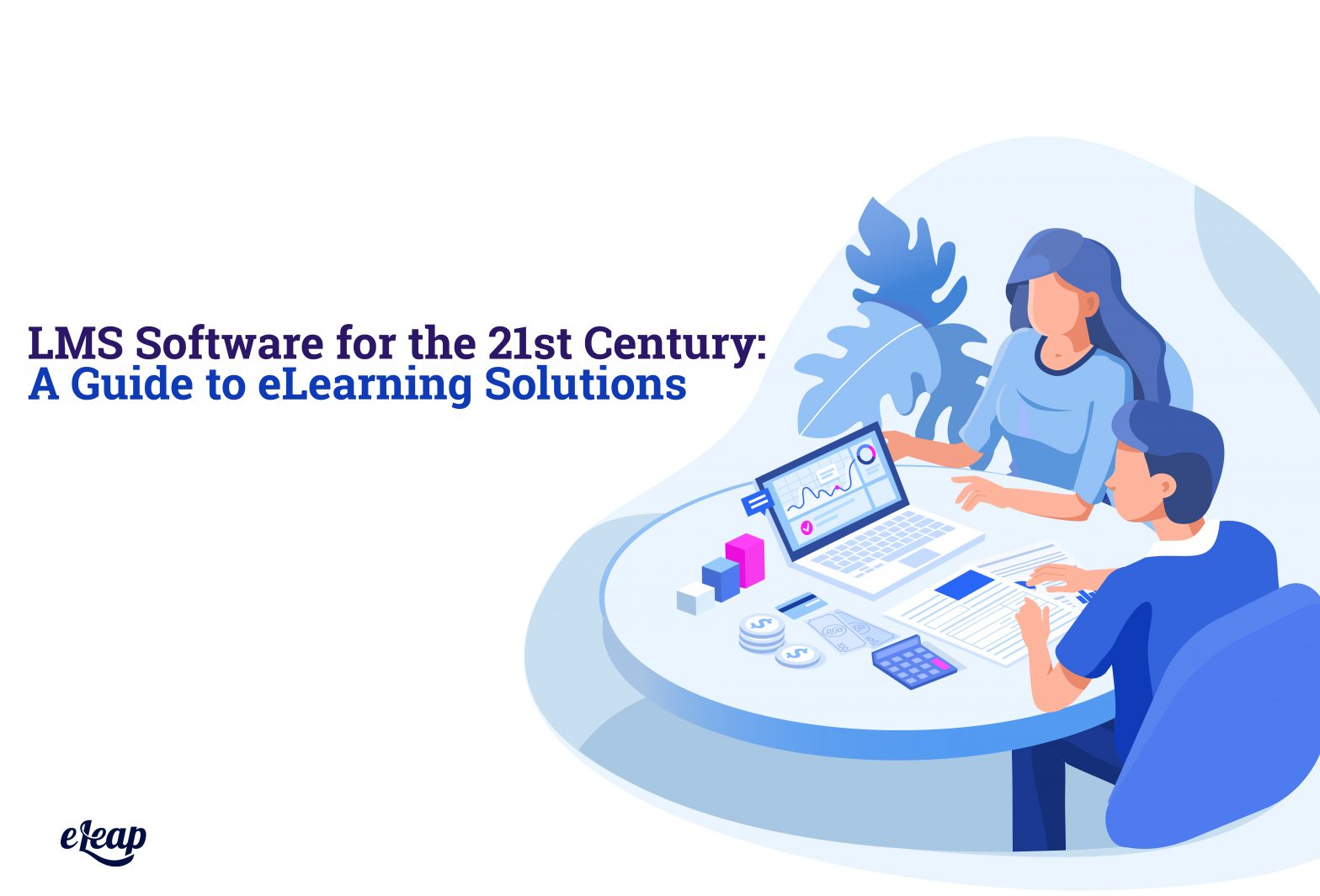 LMS Software for the 21st Century: A Guide to eLearning Solutions