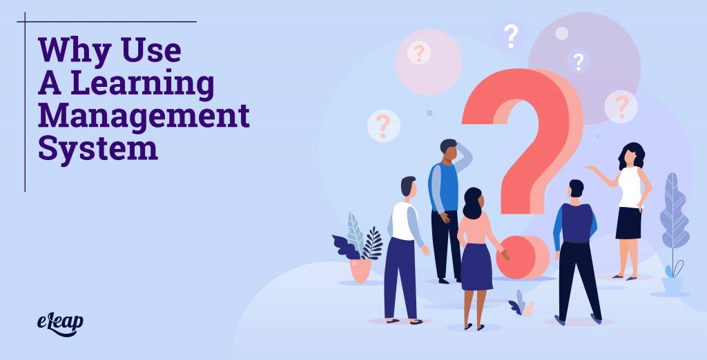 Why Use A Learning Management System
