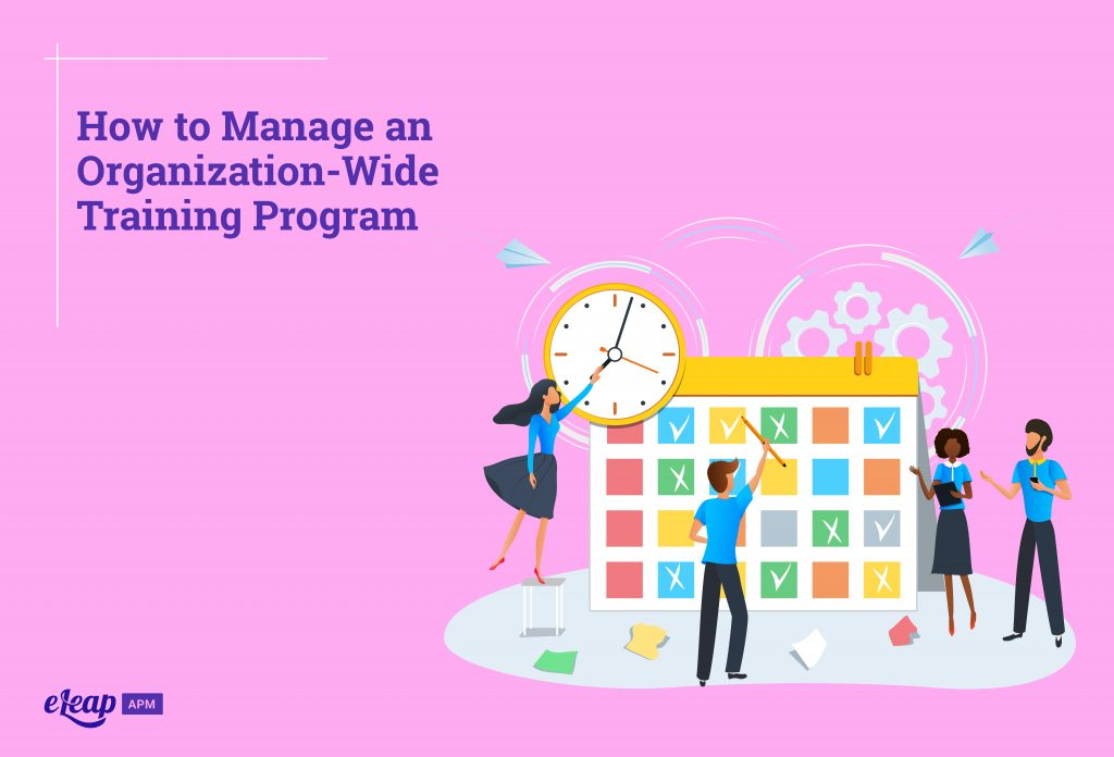 How to Manage an Organization-Wide Training Program