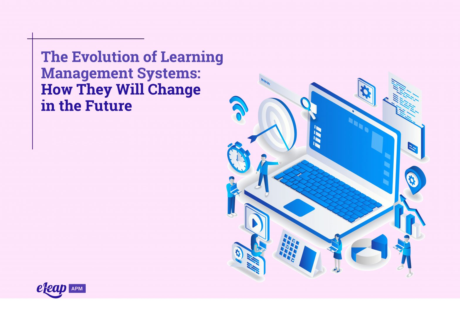 The Evolution of Learning Management Systems: How They Will Change in the Future