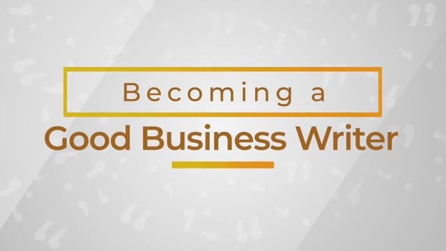 Business Writing: Becoming A Good Business Writer