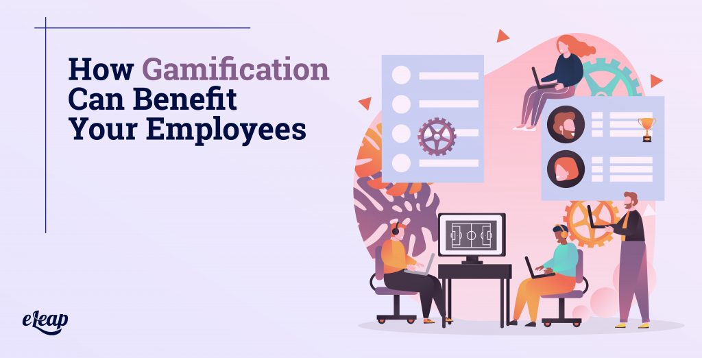 How Gamification Can Benefit Your Employees