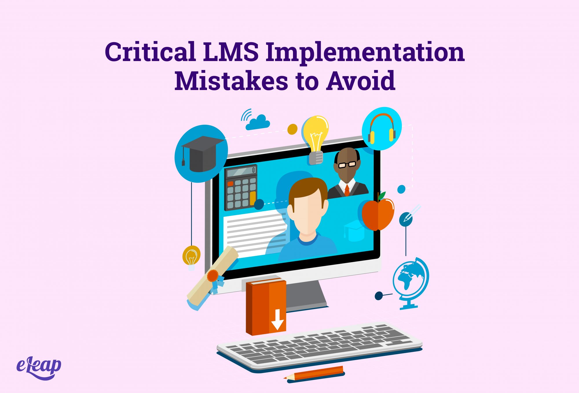 Critical LMS Implementation Mistakes to Avoid
