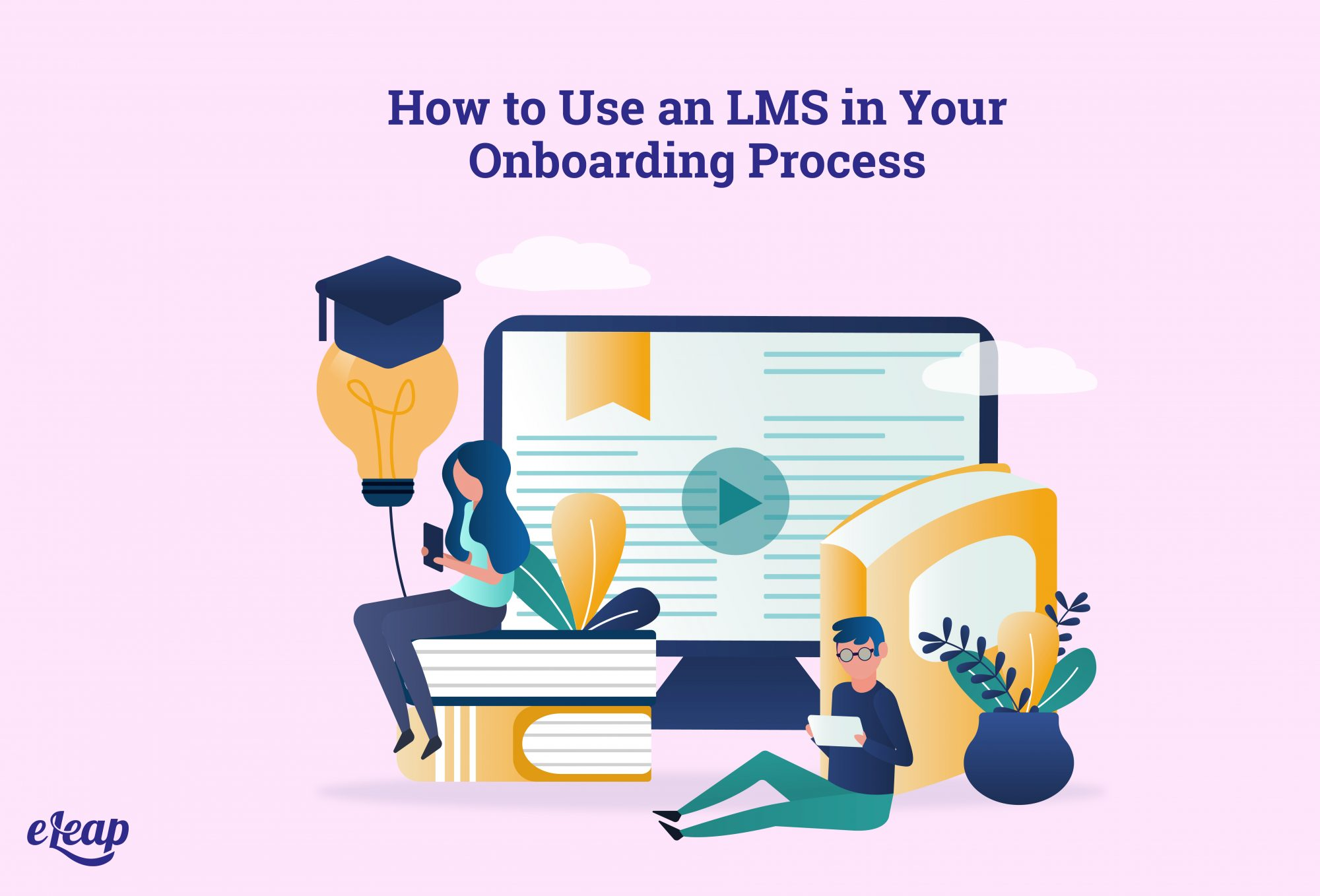 How to Use an LMS in Your Onboarding Process