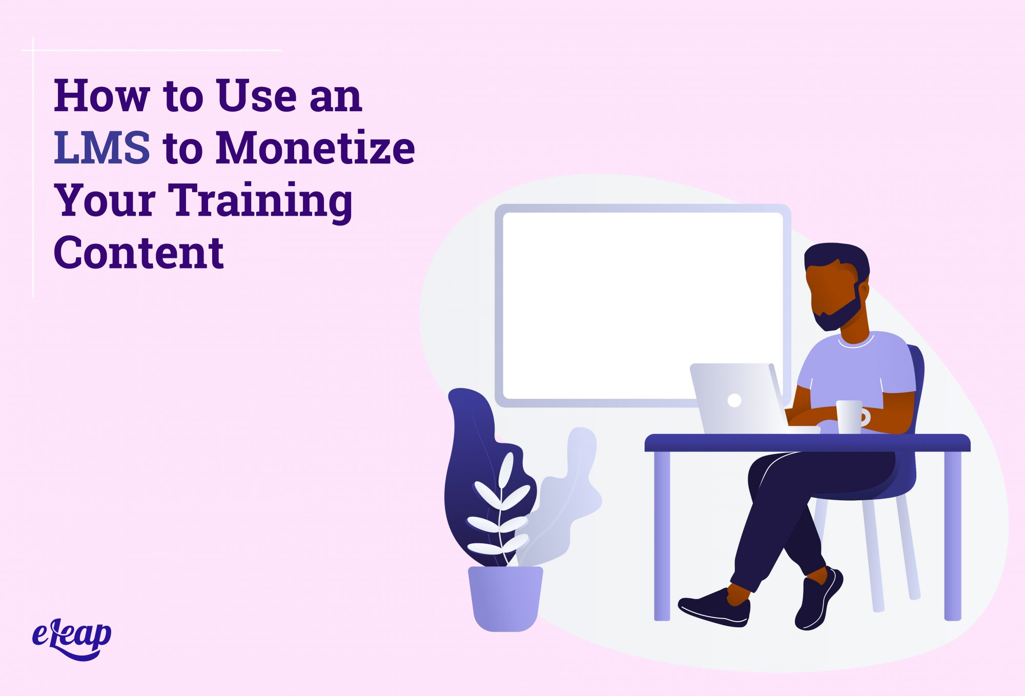 How to Use an LMS to Monetize Your Training Content