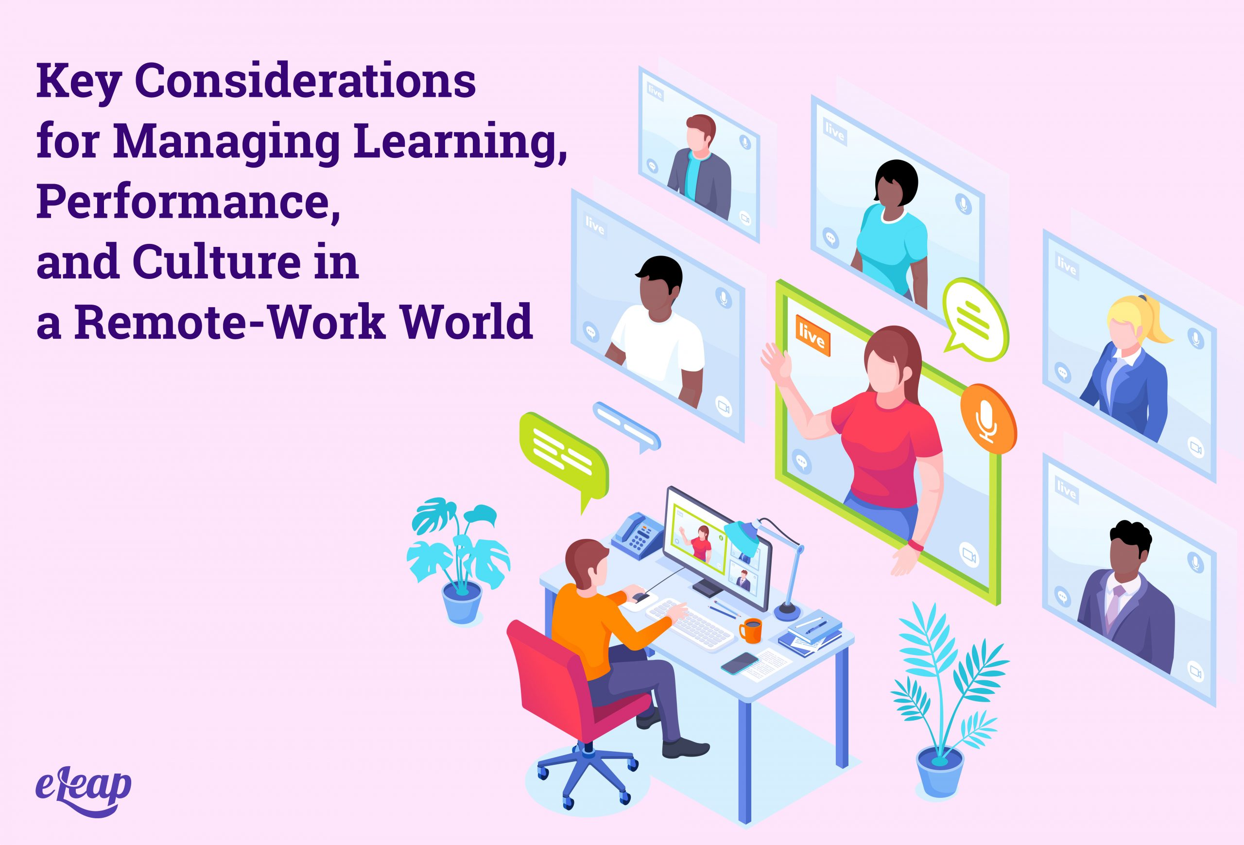 Key Considerations for Managing Learning, Performance, and Culture in a Remote-Work World