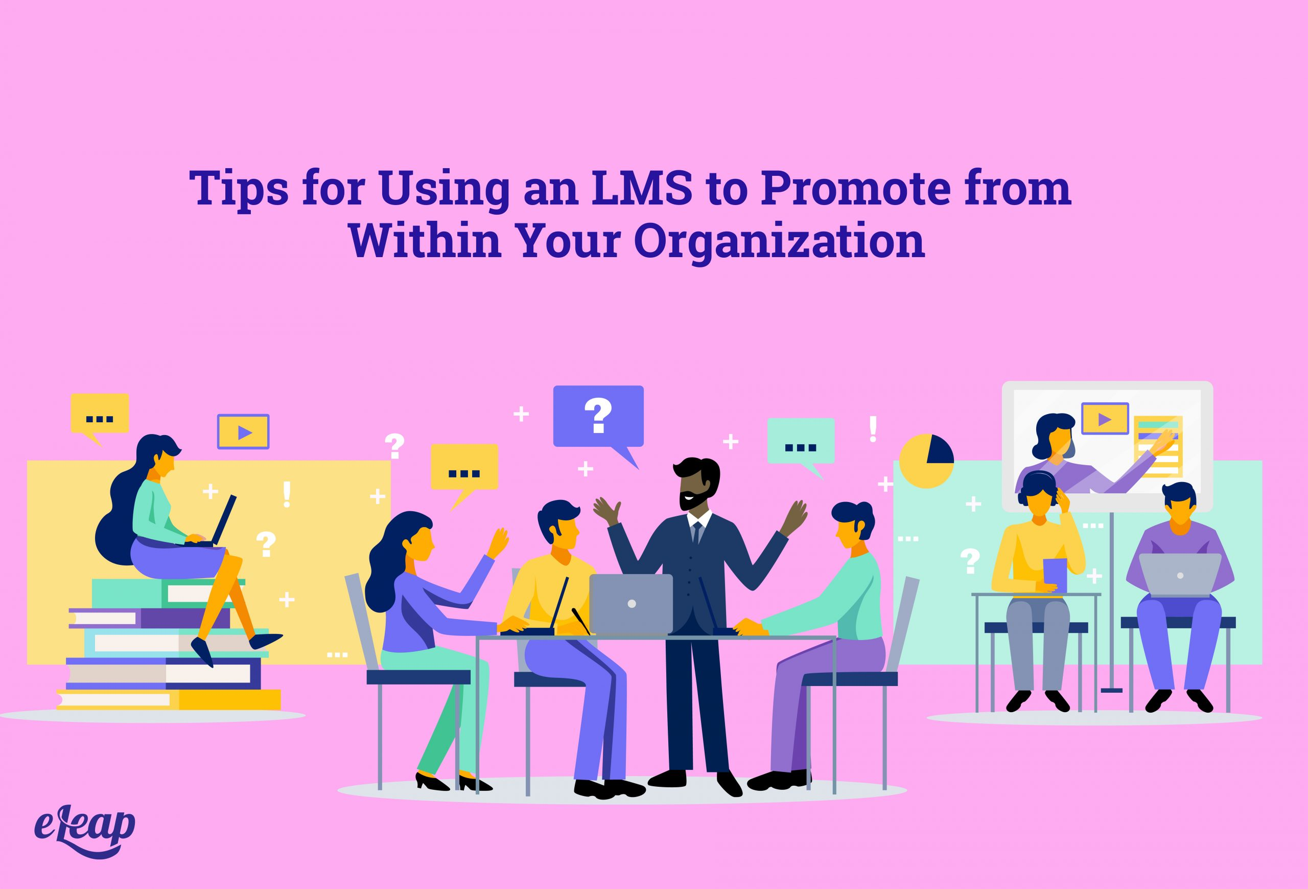 Tips for Using an LMS to Promote from Within Your Organization