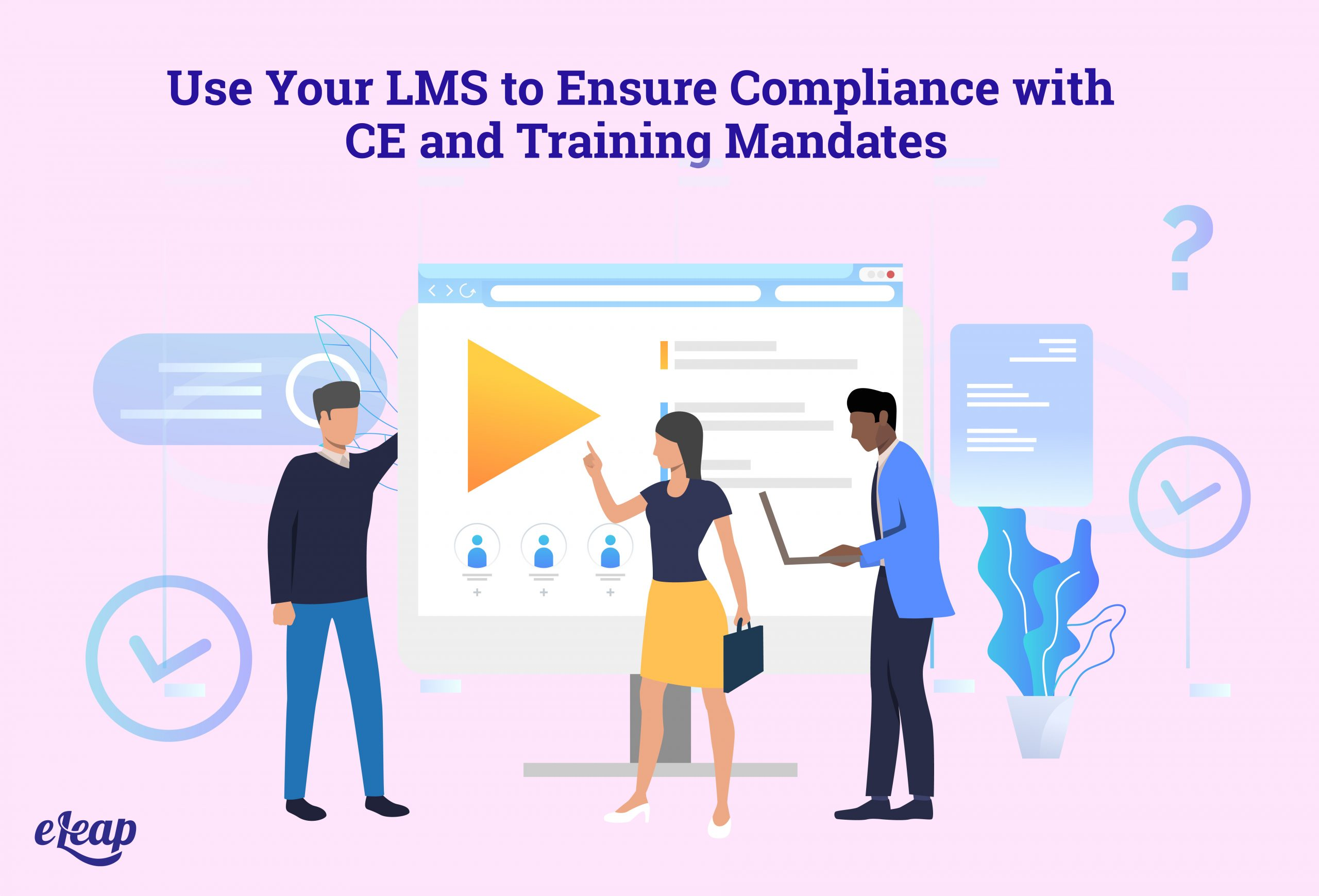 Use Your LMS to Ensure Compliance with CE and Training Mandates