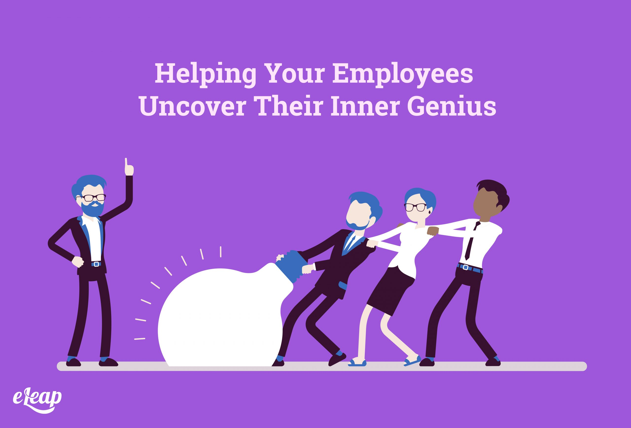 Helping Your Employees Uncover Their Inner Genius