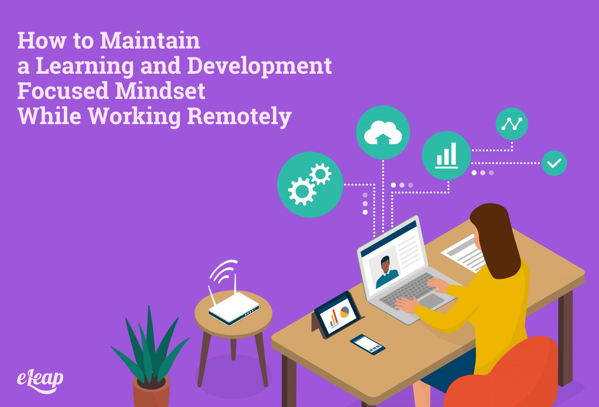 How to Maintain a Learning and Development Focused Mindset While Working Remotely