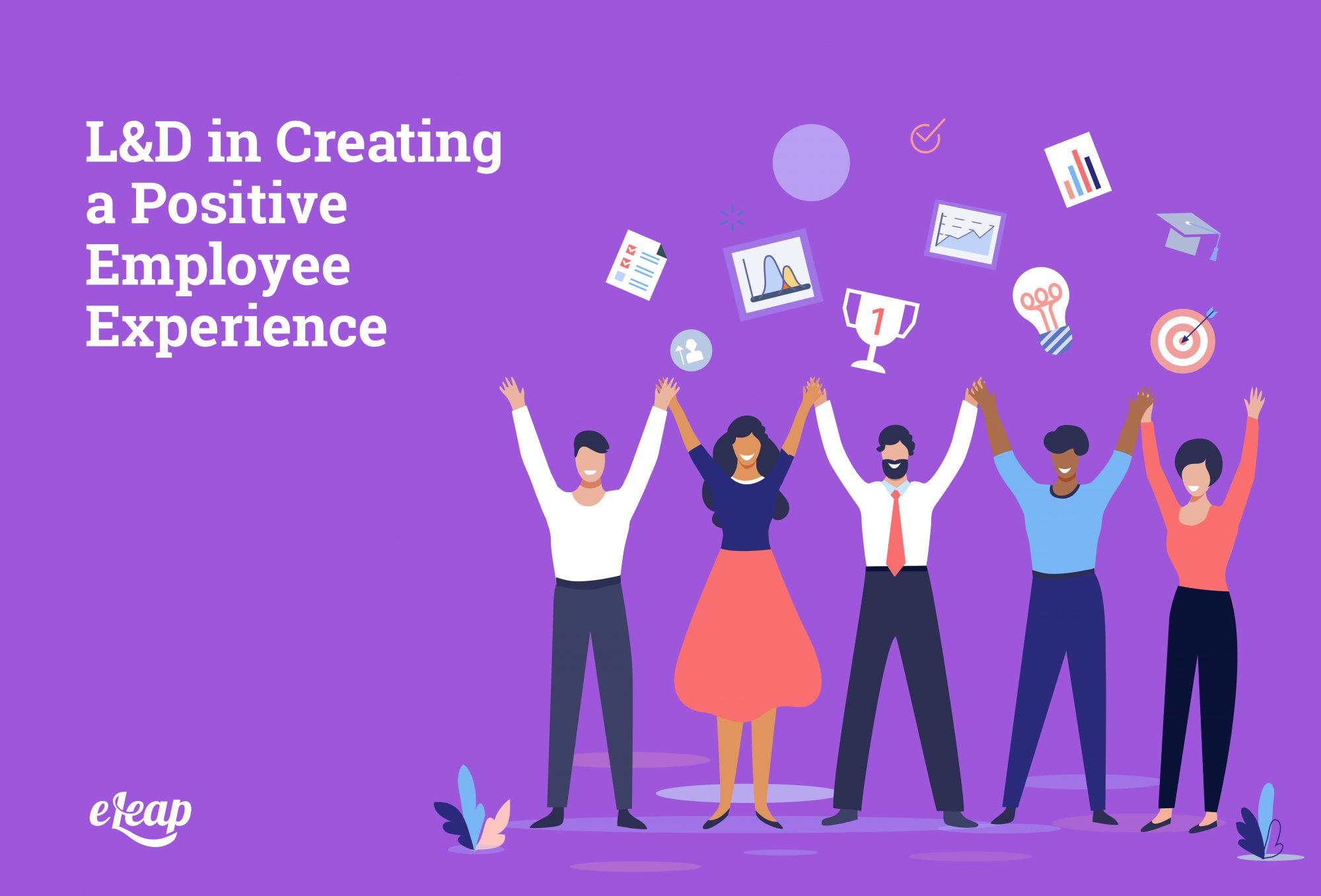 L&D in Creating a Positive Employee Experience