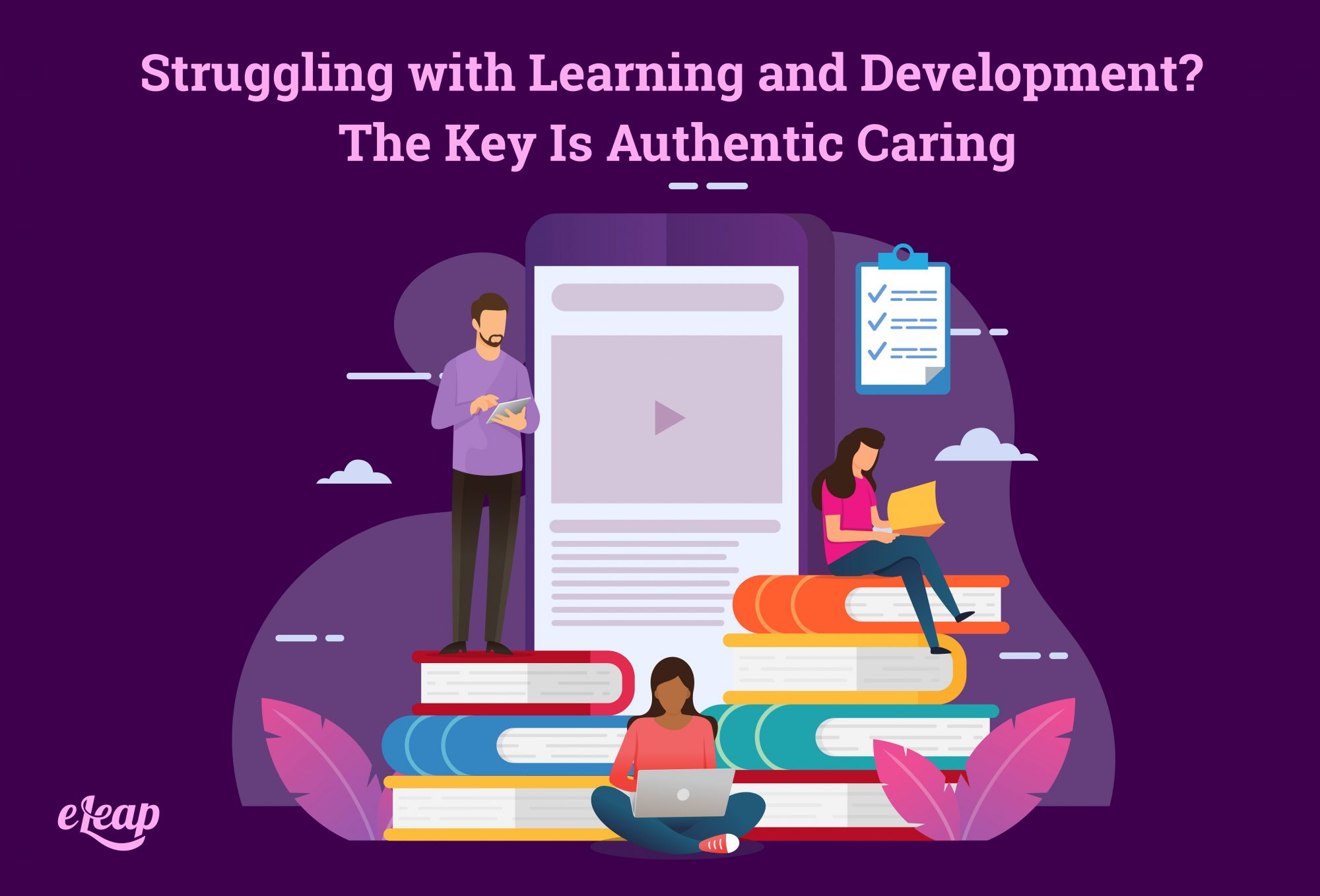 Struggling with Learning and Development? The Key Is Authentic Caring