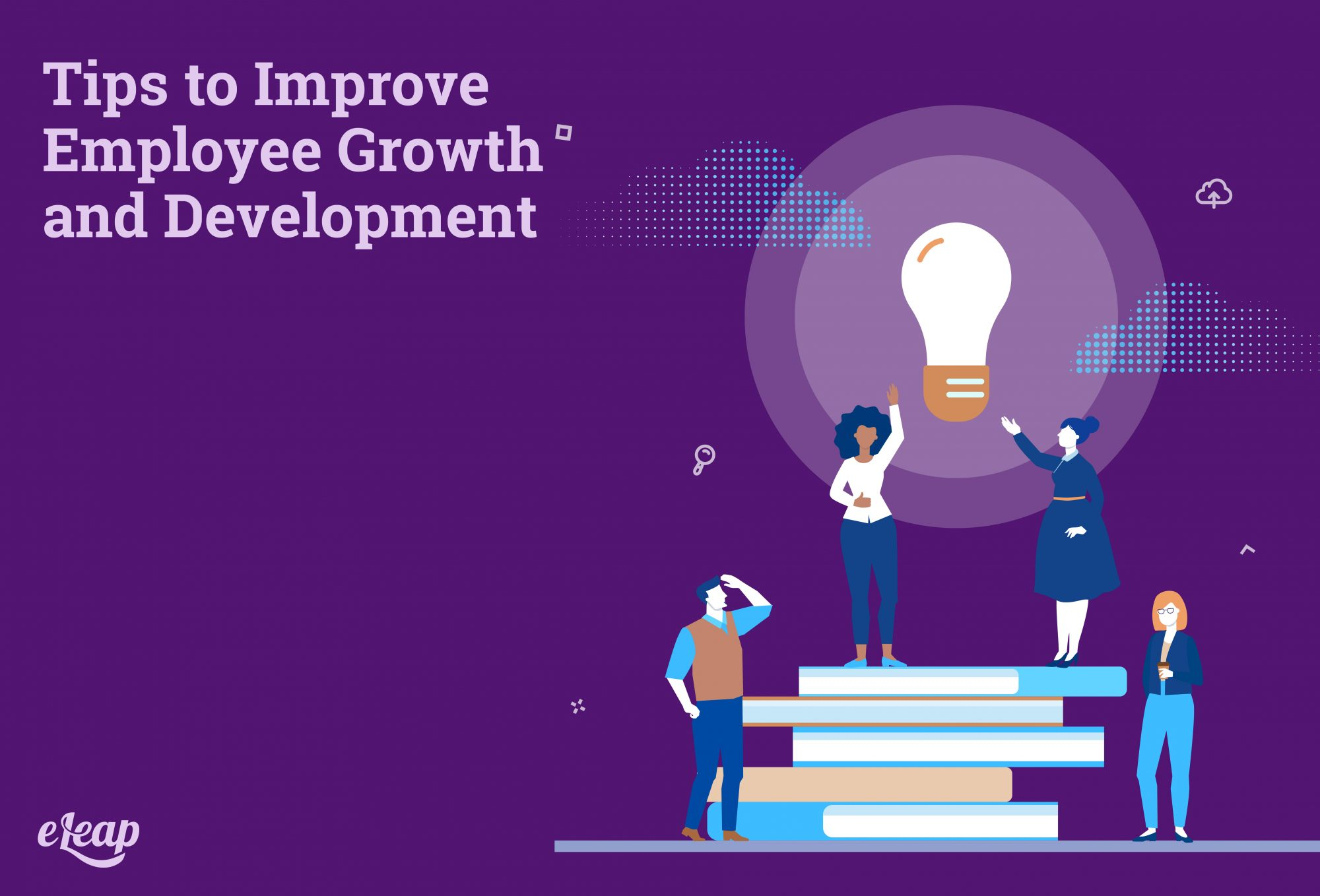 Tips to Improve Employee Growth and Development