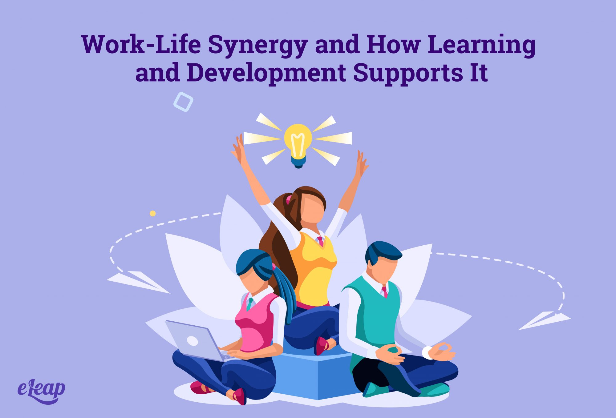 Work-Life Synergy and How Learning and Development Supports It