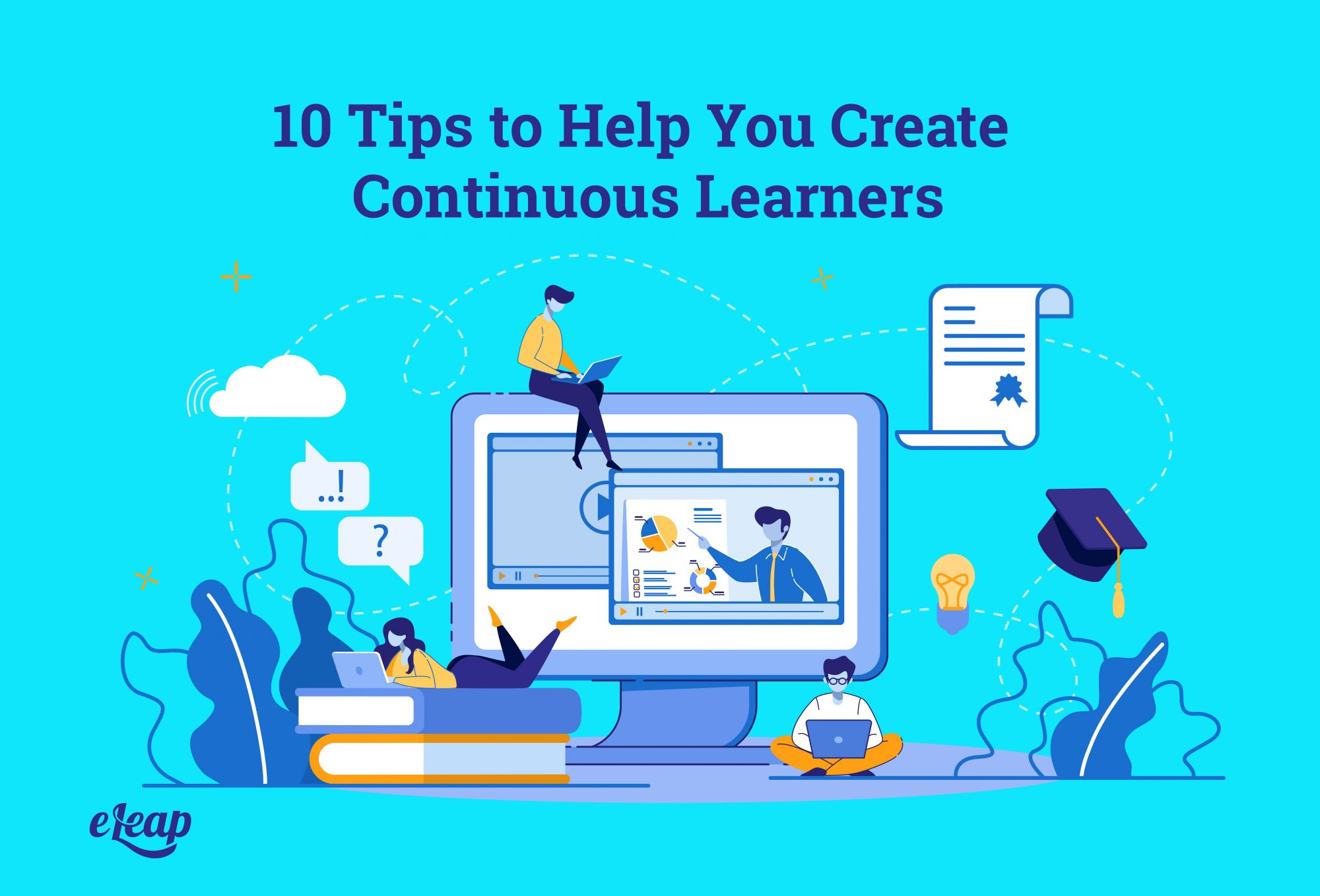 10 Tips to Help You Create Continuous Learners