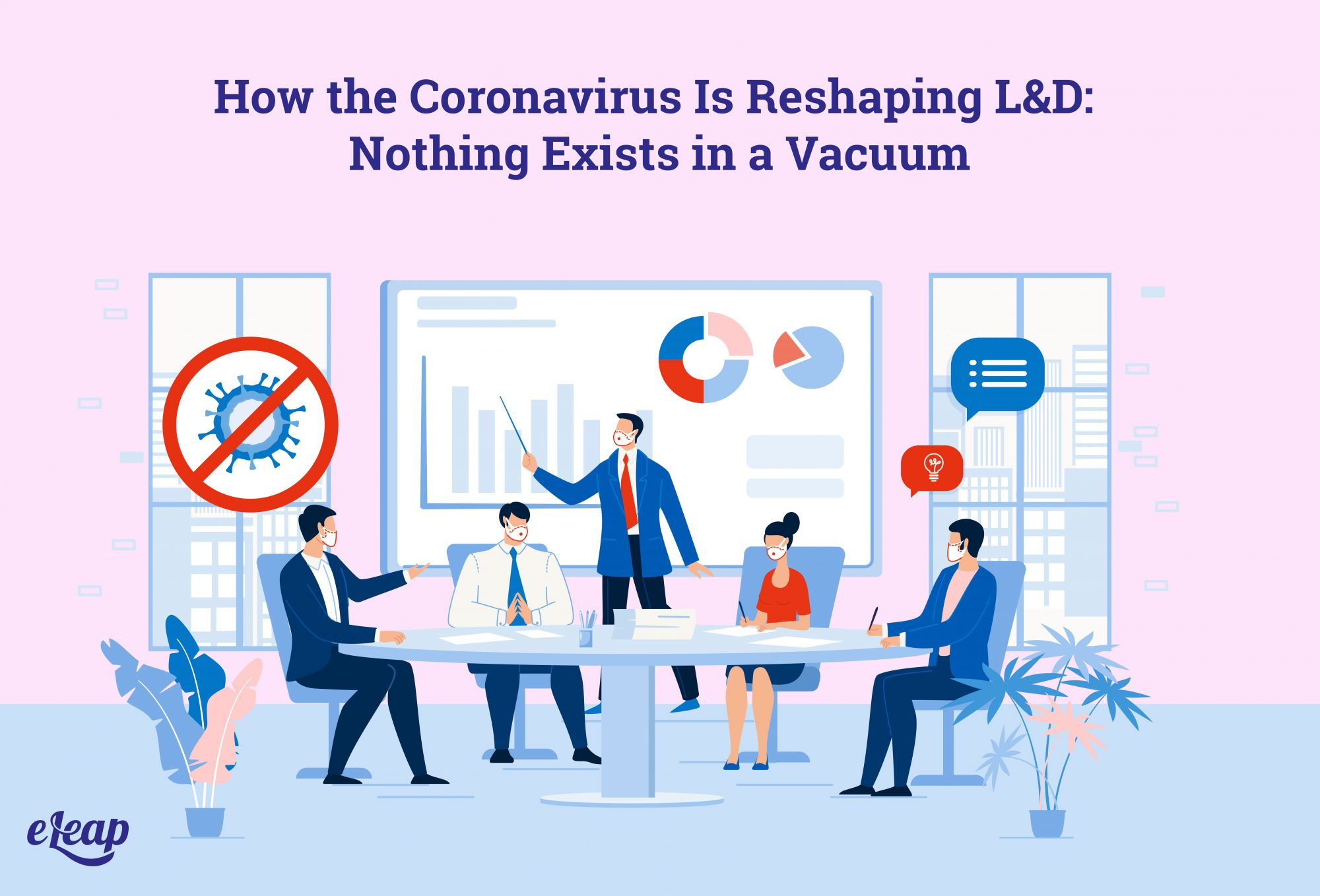 How the Coronavirus Is Reshaping L&D: Nothing Exists in a Vacuum