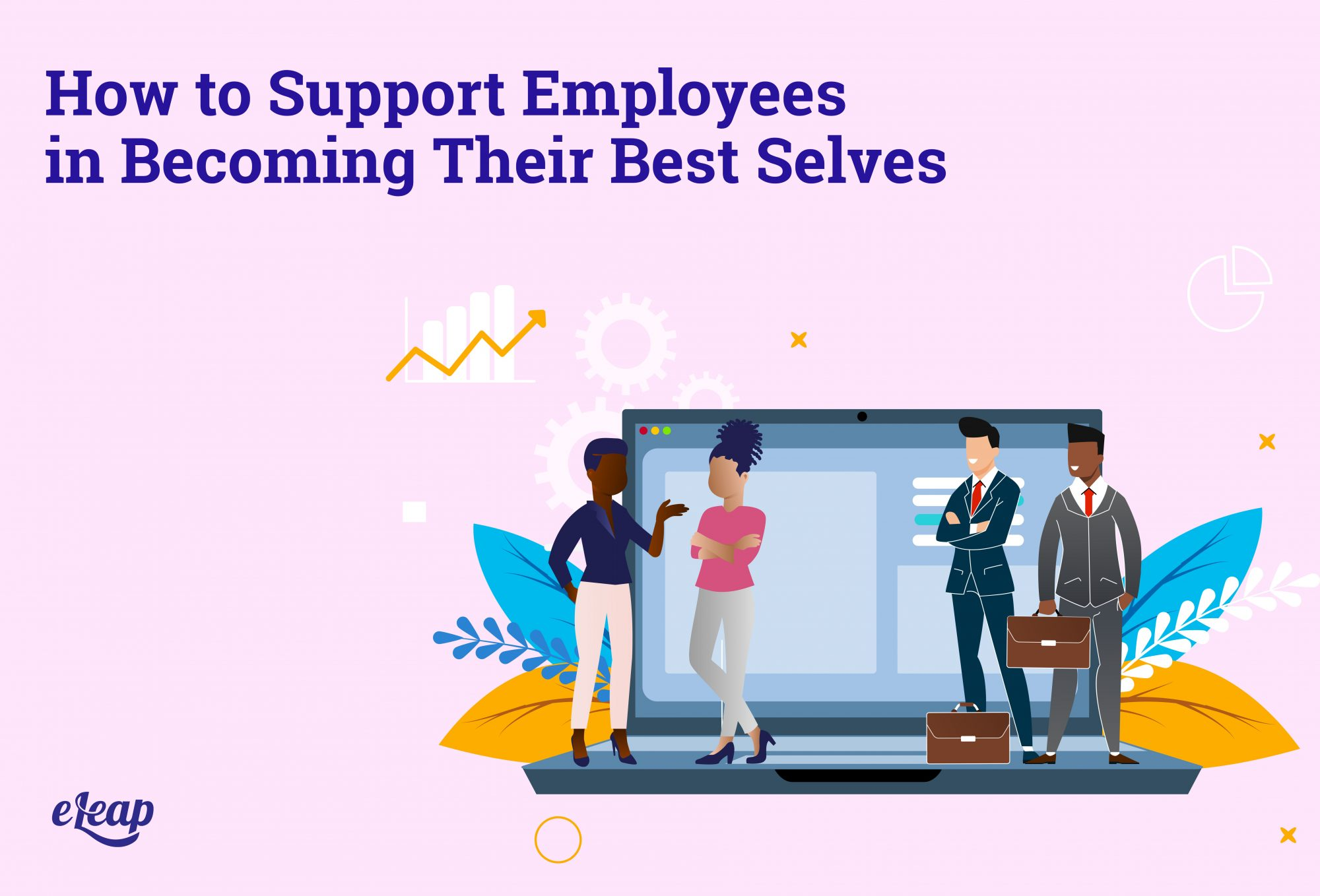 How to Support Employees in Becoming Their Best Selves