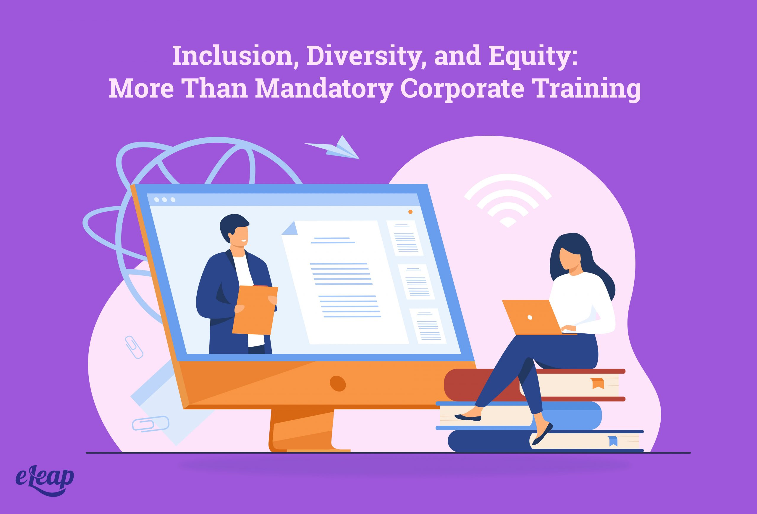 Inclusion, Diversity, and Equity: More Than Mandatory Corporate Training