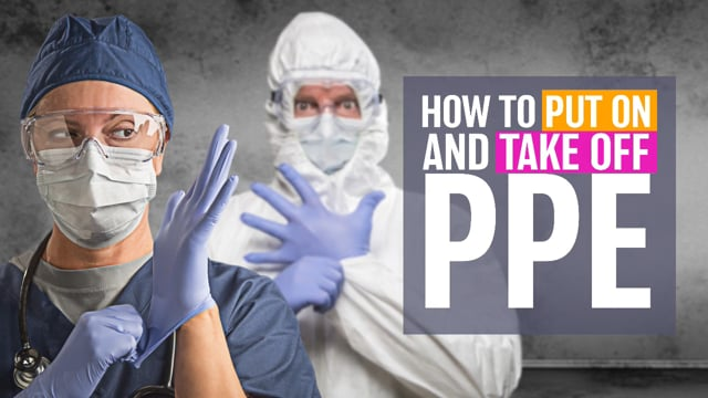 Maintaining A Clean And Healthy Work Environment: How To Put On And Take Off PPE