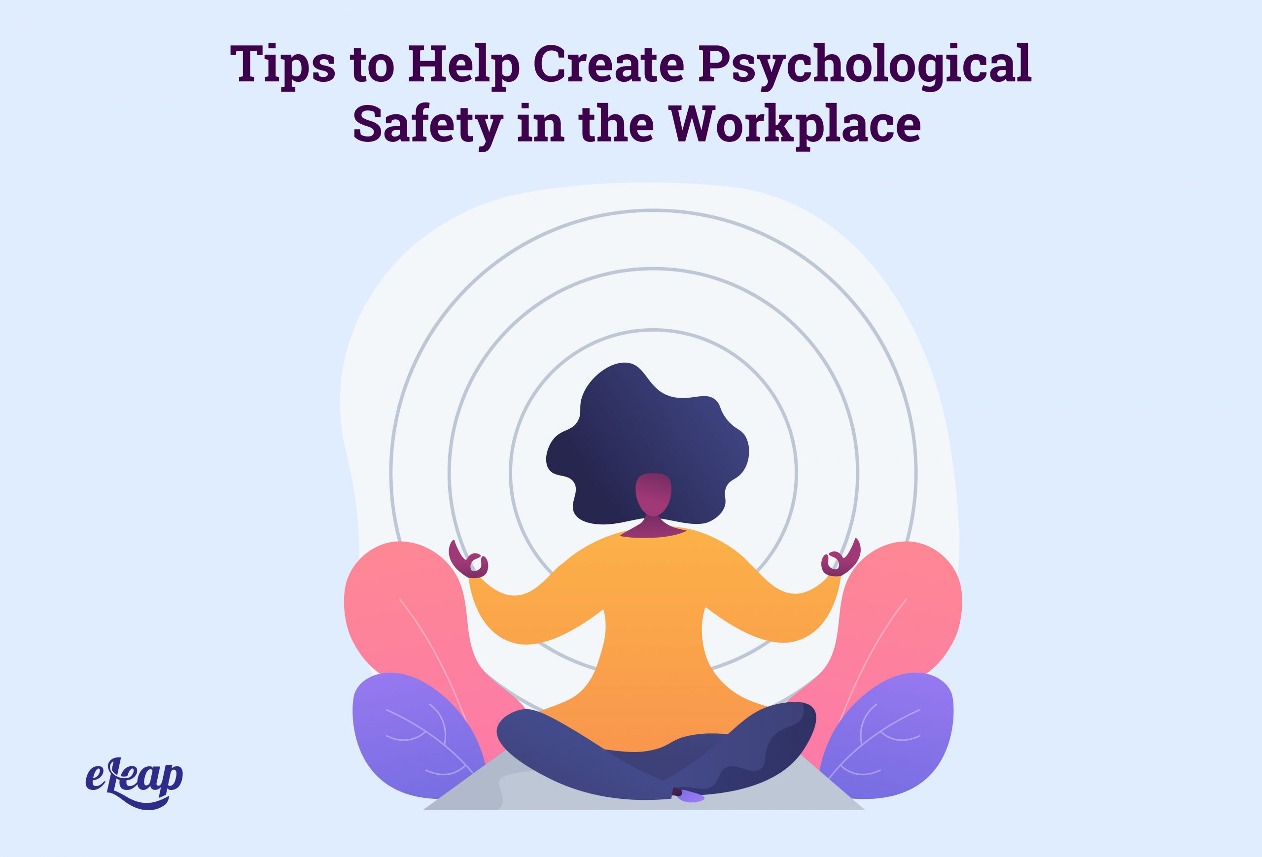 Tips to Help Create Psychological Safety in the Workplace