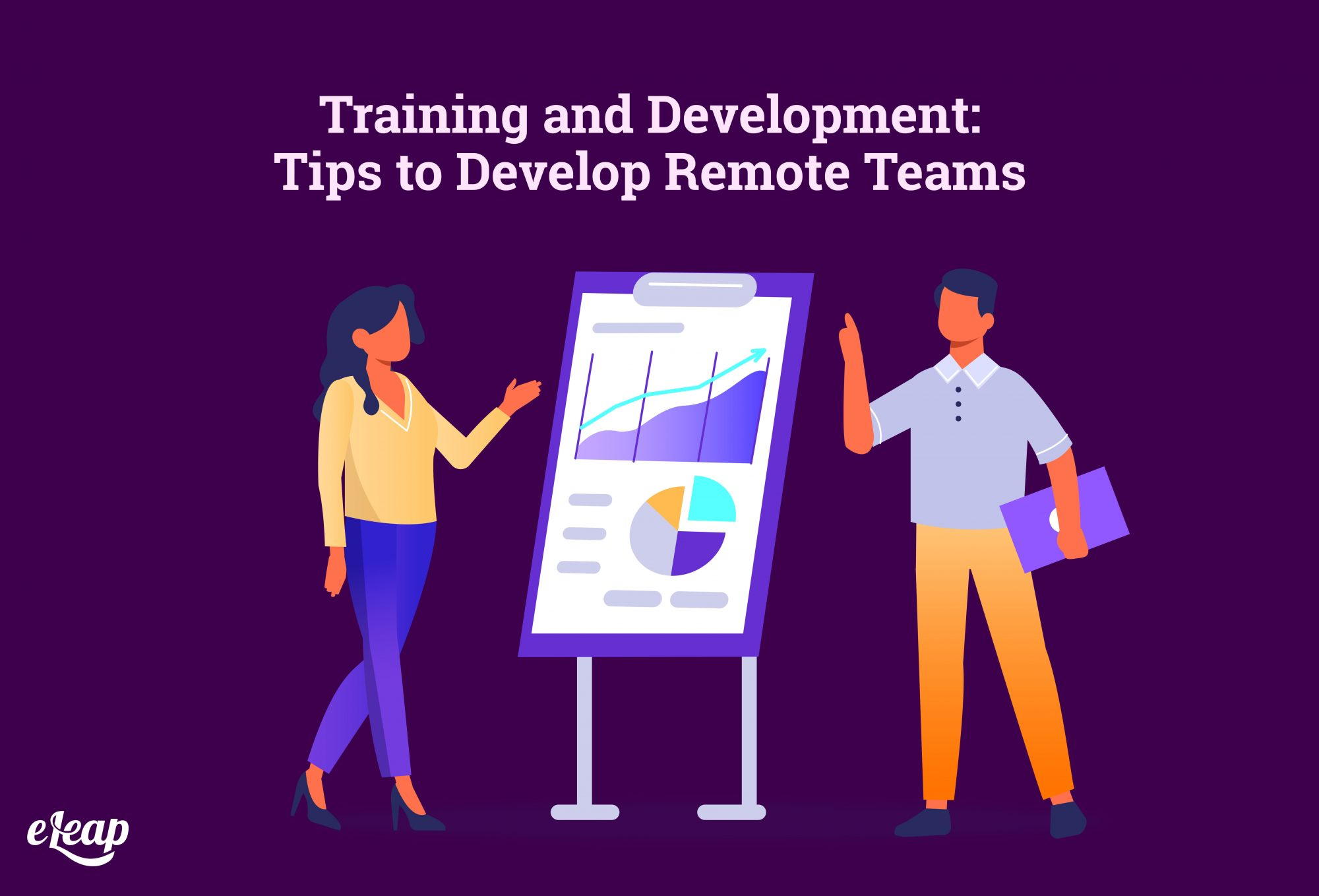 Training and Development: Tips to Develop Remote Teams