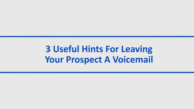 3 Useful Hints For Leaving Your Prospect A Voicemail