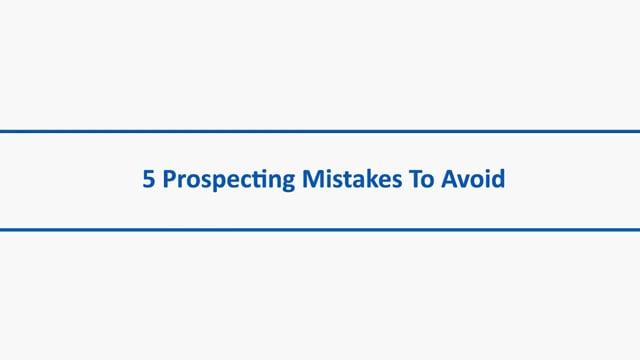 5 Prospecting Mistakes to Avoid