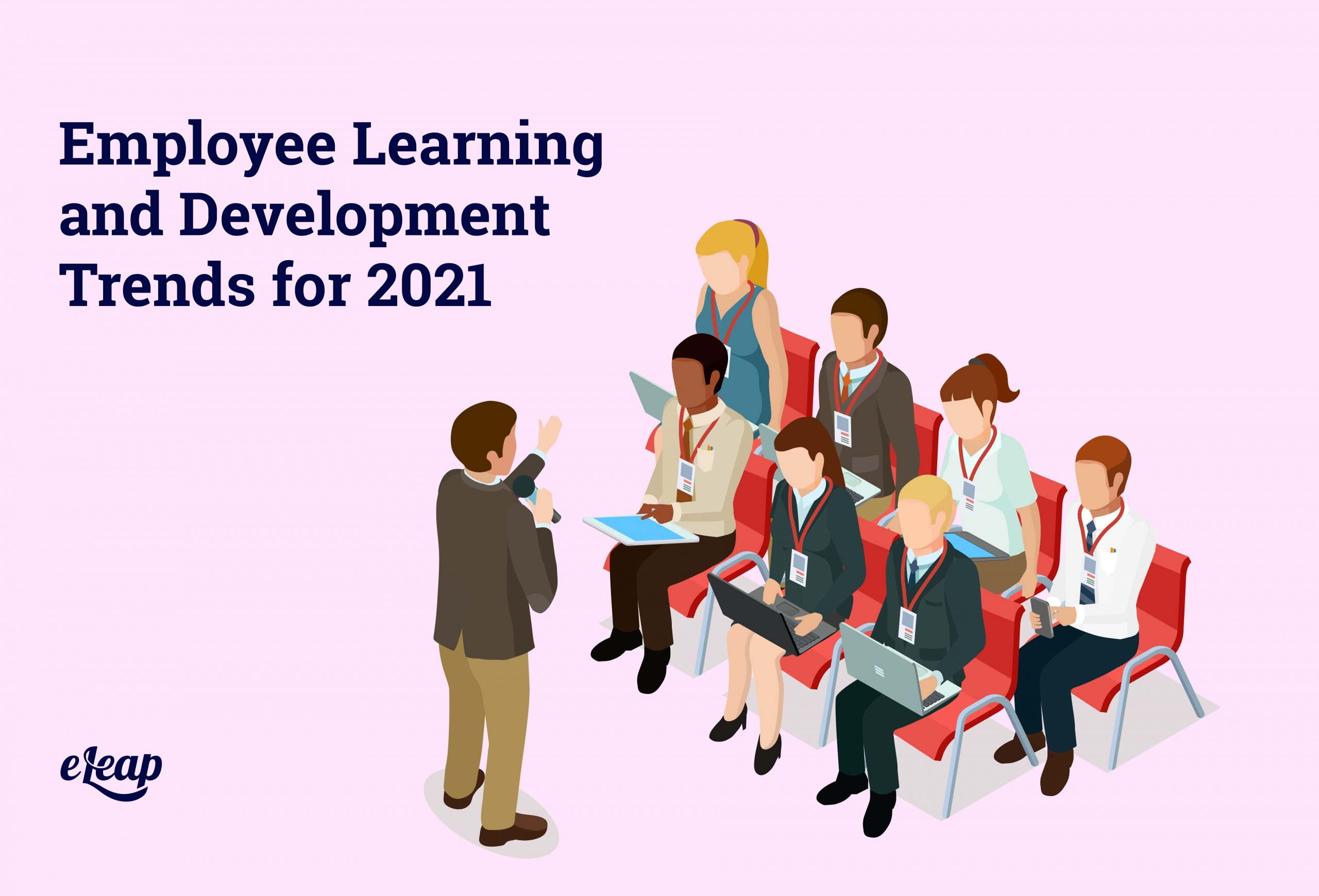 Employee Learning and Development Trends for 2021