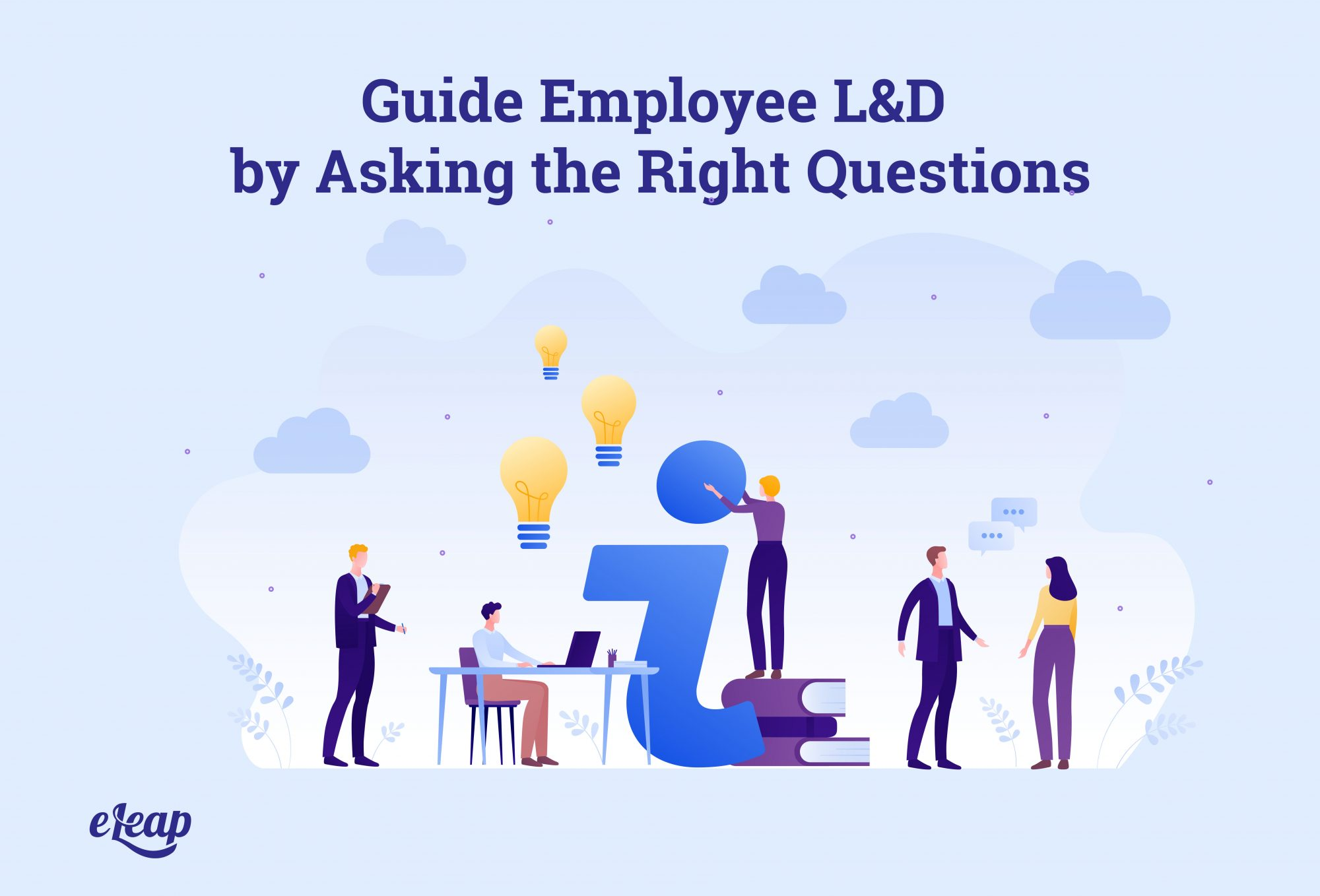 Guide Employee L&D by Asking the Right Questions
