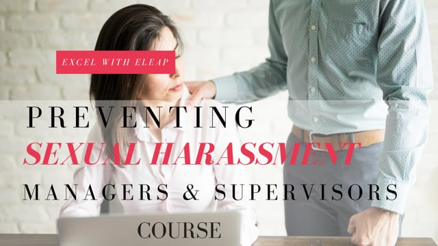 Harassment: Preventing Sexual Harassment for Managers and Supervisors
