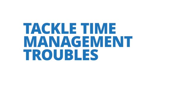 Tackle Time Management Troubles
